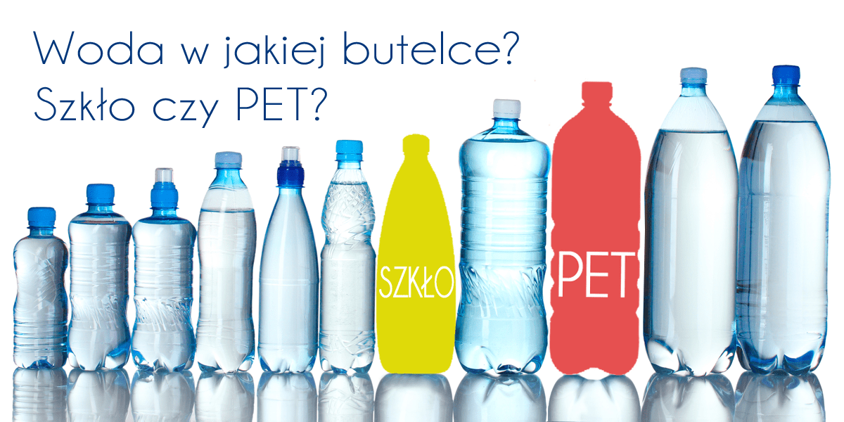 Butelki wody - szkło czy PET